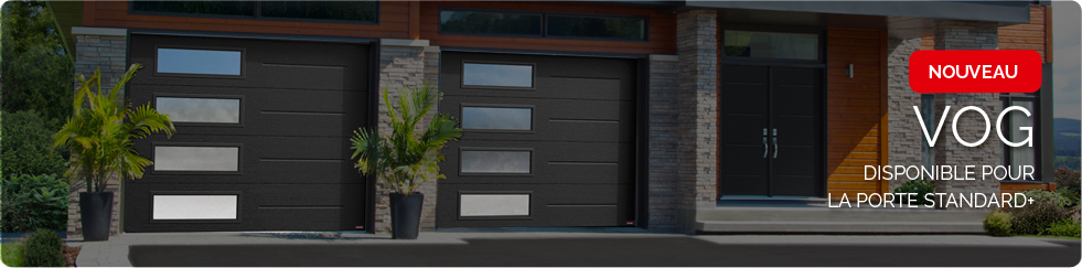 Design Vog - Disponible pour la porte de garage Standard+