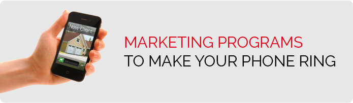 Marketing Programs - That make your phone ring